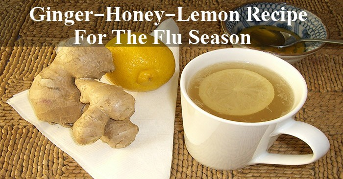 Ginger- Honey-Lemon Recipe For The Flu Season