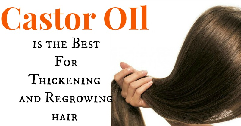 Castor Oil is The Best For Thickening and Regrowing Hair!