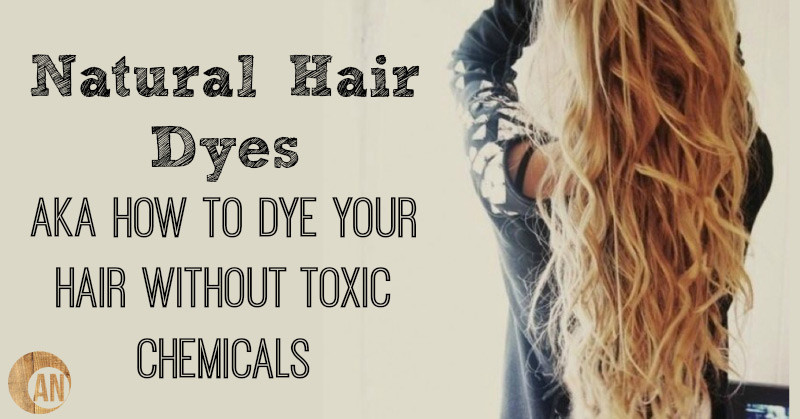How To Dye Your Hair Naturally, Without Chemical! Is It Possible!