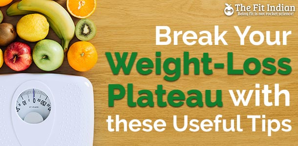 Break Your Weight-Loss Plateau with these Useful Tips