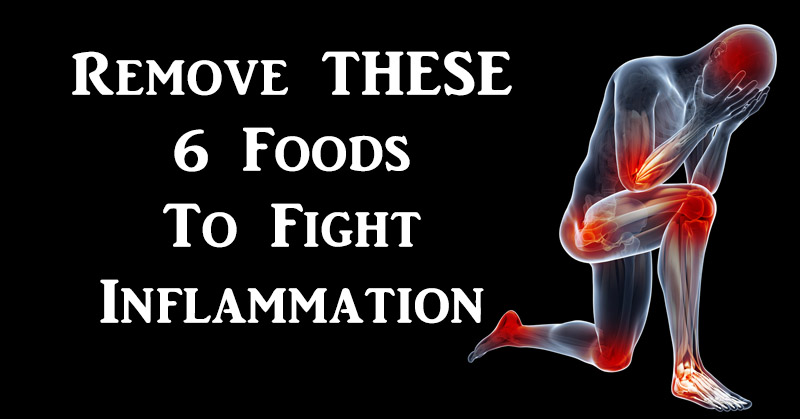 Image result for REMOVE THESE 6 FOODS TO FIGHT INFLAMMATION!